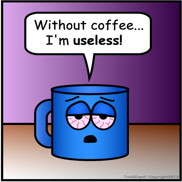 useless without coffee